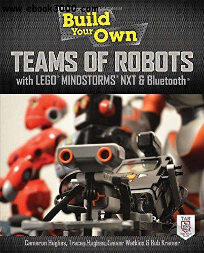 Build Your Own Teams of Robots with LEGO? Mindstorms? NXT and Bluetooth? free download