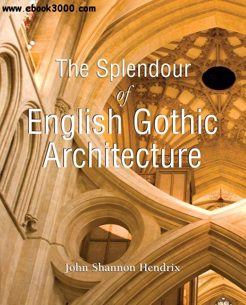 The Splendor of English Gothic Architecture free download