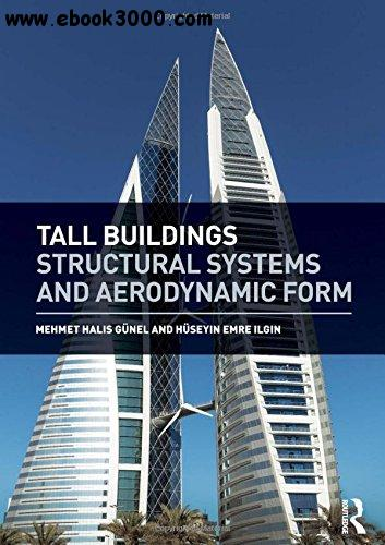 Tall Buildings: Structural Systems and Aerodynamic Form free download