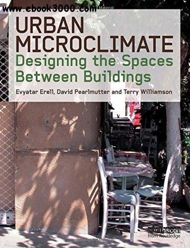 Urban Microclimate: Designing the Spaces Between Buildings free download