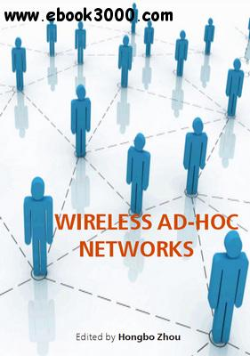 Wireless Ad-Hoc Networks ed. by Hongbo Zhou free download