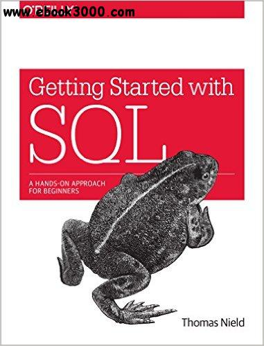 Getting Started with SQL: A Hands-On Approach for Beginners free download