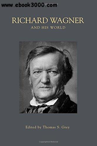 Richard Wagner and His World free download