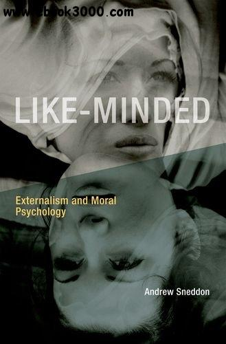 Like-Minded: Externalism and Moral Psychology free download