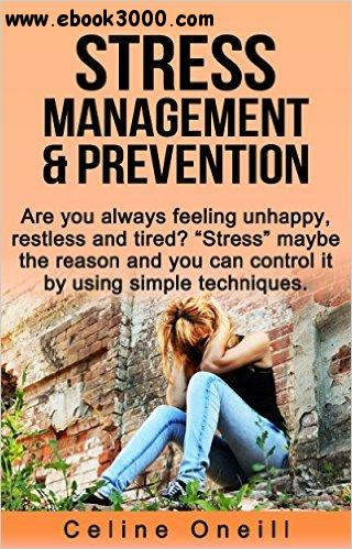 Stress Management and Prevention: Simple Techniques for Peace & Happiness free download