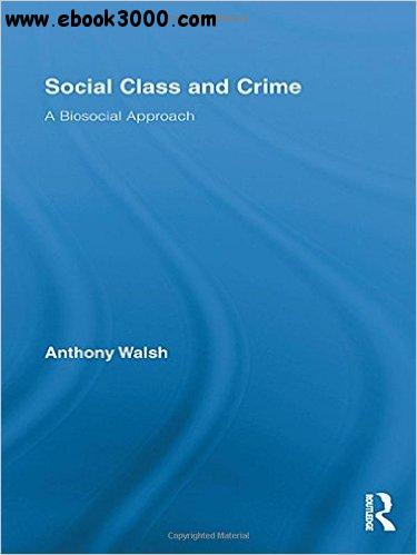 Social Class and Crime: A Biosocial Approach free download
