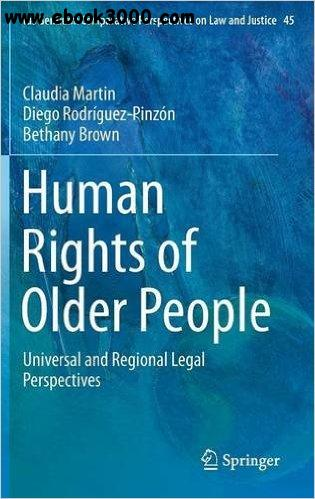 Human Rights of Older People: Universal and Regional Legal Perspectives free download