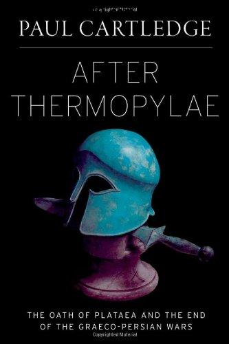 After Thermopylae: The Oath of Plataea and the End of the Graeco-Persian Wars (Emblems of Antiquity) free download