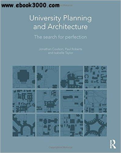University Planning and Architecture: The Search for Perfection free download