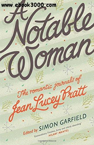 A Notable Woman: The Romantic Journals of Jean Lucey Pratt free download