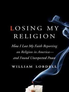 Losing My Religion: How I Lost My Faith Reporting on Religion in America and Found Unexpected Peace free download