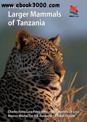 A Field Guide to the Larger Mammals of Tanzania free download