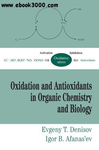 Oxidation and Antioxidants in Organic Chemistry and Biology free download