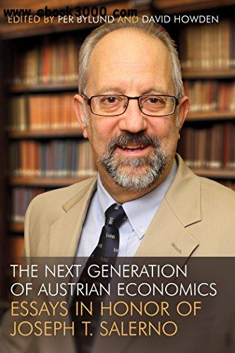 The Next Generation of Austrian Economics: Essays in Honor Joseph T. Salerno free download