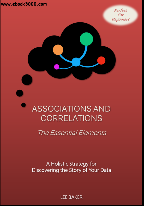 Associations and Correlations - The Essential Elements free download