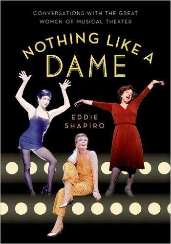 Nothing Like a Dame: Conversations with the Great Women of Musical Theater free download