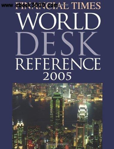Financial Times World Desk Reference 2005 free download