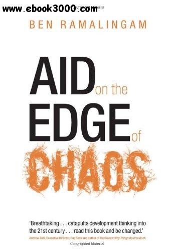 Aid on the Edge of Chaos: Rethinking International Cooperation in a Complex World free download