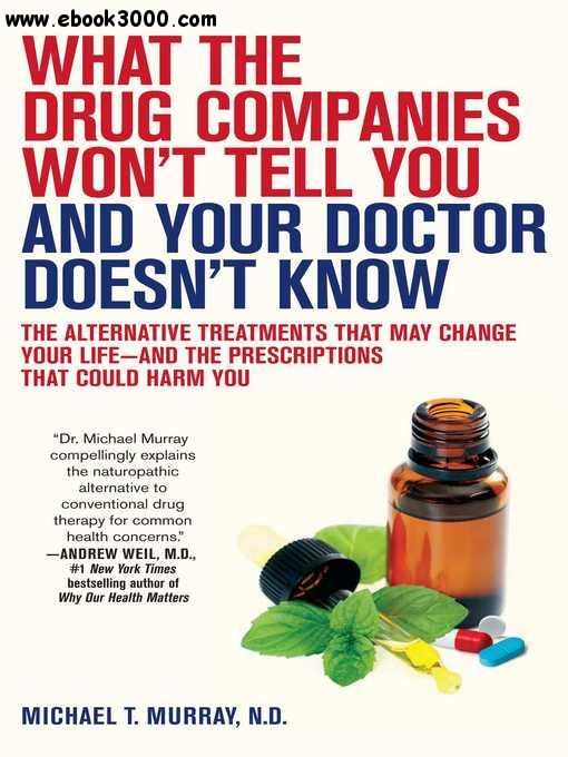 What the Drug Companies Won't Tell You and Your Doctor Doesn't Know free download
