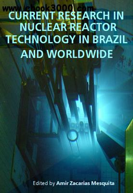 Current Research in Nuclear Reactor Technology in Brazil and Worldwide ed. by Amir Zacarias Mesquita free download