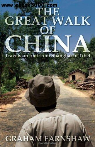 The Great Walk of China: Travels on Foot from Shanghai to Tibet free download