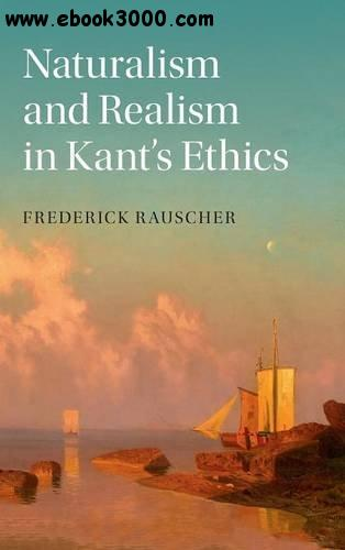 Naturalism and Realism in Kant's Ethics free download