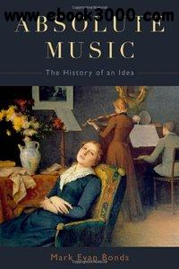 Absolute Music: The History of an Idea free download