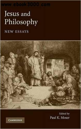 Jesus and Philosophy: New Essays free download