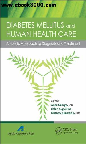 Diabetes Mellitus and Human Health Care: A Holistic Approach to Diagnosis and Treatment free download
