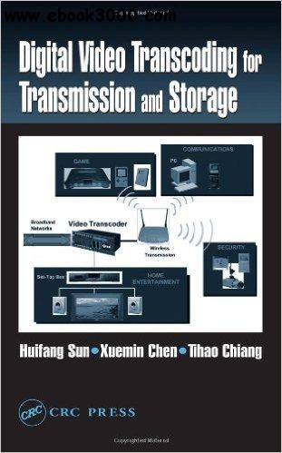 Digital Video Transcoding for Transmission and Storage free download