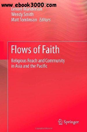 Lenore Manderson, Flows of Faith: Religious Reach and Community in Asia and the Pacific free download