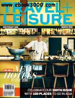 Travel + Leisure Southeast Asia - March 2016 free download