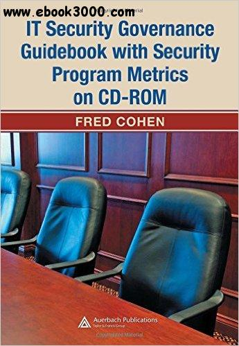 IT Security Governance Guidebook with Security Program Metrics on CD-ROM free download