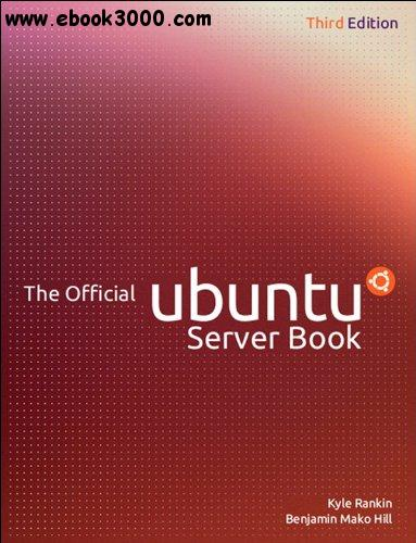 The Official Ubuntu Server Book, 3rd edition free download