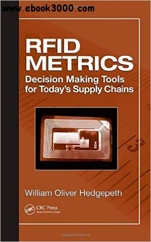 RFID Metrics: Decision Making Tools for Today's Supply Chains free download