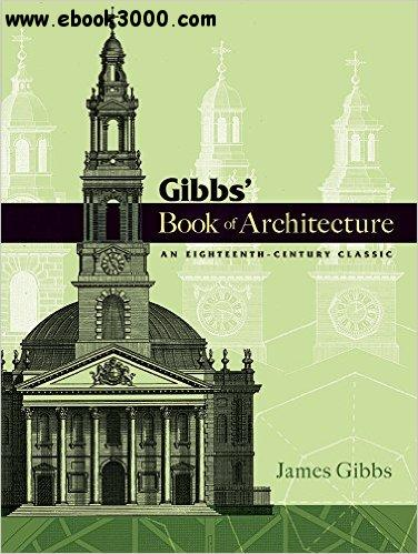 Gibbs' Book of Architecture: An Eighteenth-Century Classic free download