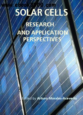 Solar Cells: Research and Application Perspectives ed. by Arturo Morales-Acevedo free download
