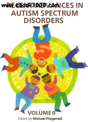 Recent Advances in Autism Spectrum Disorders, Volume II ed. by Michael Fitzgerald free download