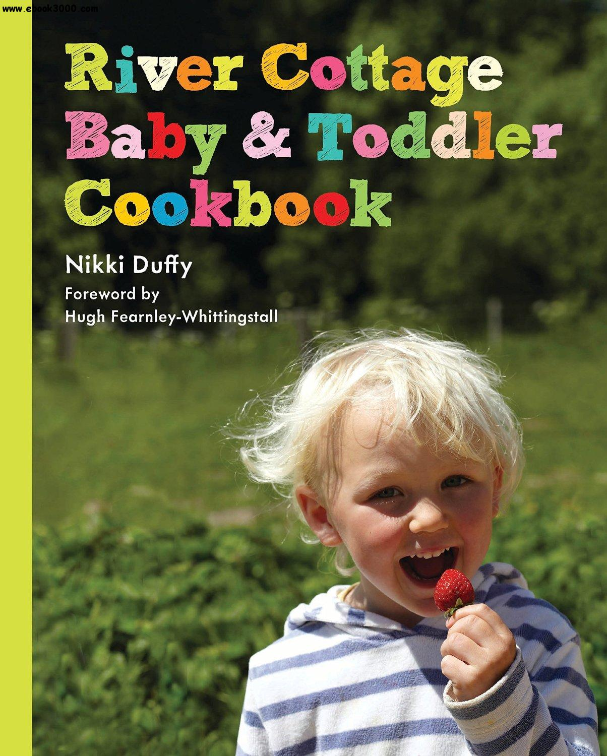 River Cottage Baby and Toddler Cookbook free download