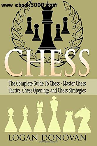 Chess: The Complete Guide To Chess - Master free download