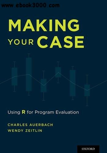 Making Your Case: Using R for Program Evaluation free download