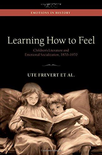 Learning How to Feel: Children's Literature and the History of Emotional Socialization, 1870-1970