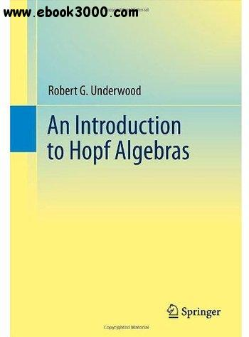 An Introduction to Hopf Algebras free download