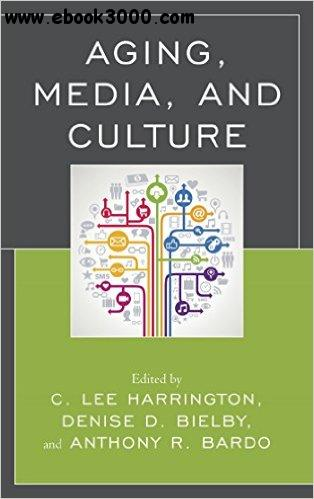 Aging, Media, and Culture free download