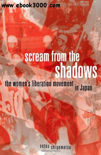 Scream from the Shadows: The Women's Liberation Movement in Japan free download