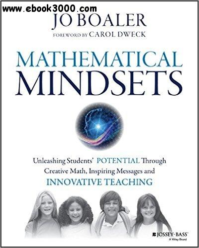 Mathematical Mindsets: Unleashing Students' Potential through Creative Math, Inspiring Messages and Innovative Teaching free download