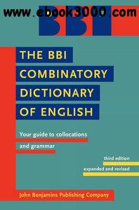 The BBI Combinatory Dictionary of English: Your guide to collocations and grammar. Third edition free download