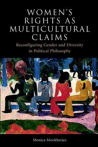 Women's Rights as Multicultural Claims: Reconfiguring Gender and Diversity in Political Philosophy free download