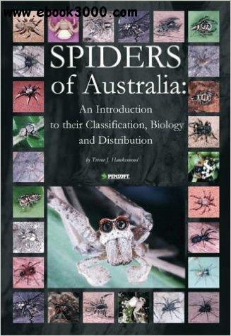 Spiders of Australia: An Introduction to Their Classification, Biology & Distribution free download