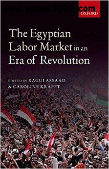 The Egyptian Labor Market in an Era of Revolution free download